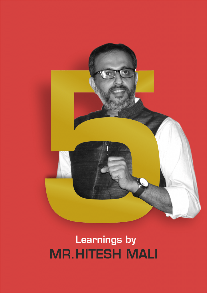 5 learnings by Mr. Hitesh Mali​